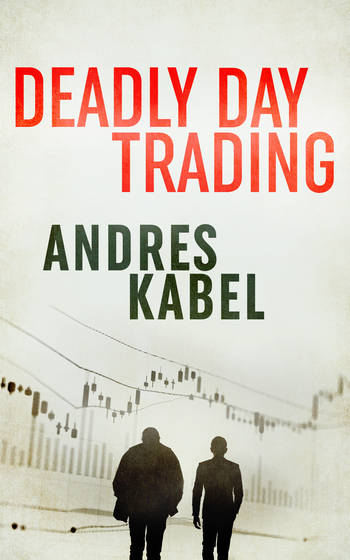 Andres Kabel Deadly Day Trading